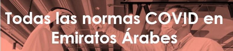 NORMAS COVID EN EMIRATOS ÁRABES